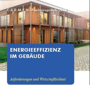 """Jetzt anmelden zum C.A.R.M.E.N.- Fachgespräch """"Energieeffizienz im Gebäude – Anforderungen und Wirtschaftlichkeit"""" am 05.10.2015"""