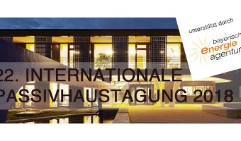22. INTERNATIONALE PASSIVHAUSTAGUNG 2018